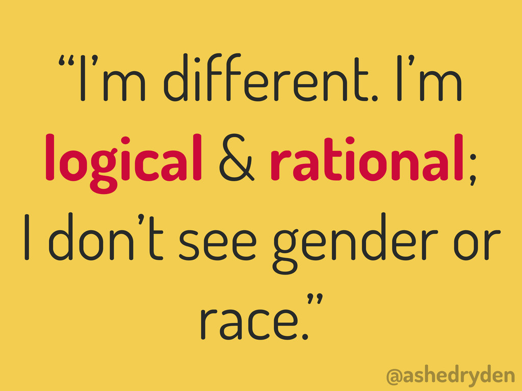 "@ashedryden ""I'm different. I'm logical & ratio..."