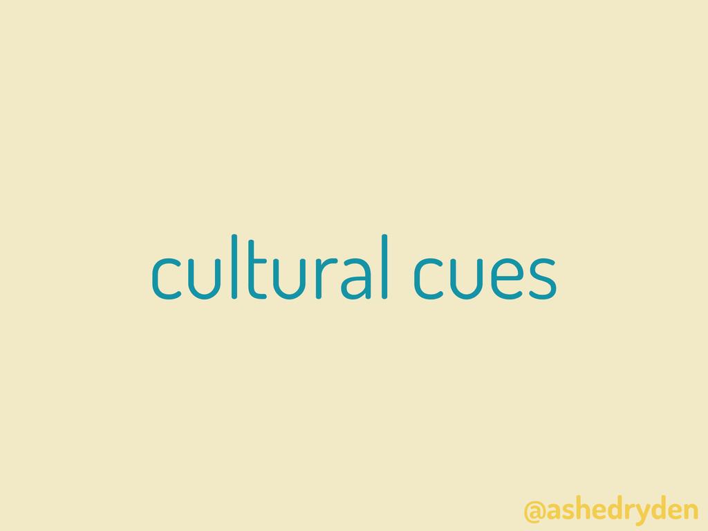 @ashedryden cultural cues
