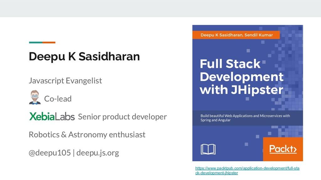 Deepu K Sasidharan Javascript Evangelist Co-lea...