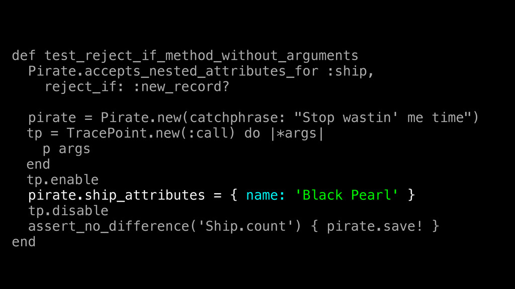 def test_reject_if_method_without_arguments Pir...