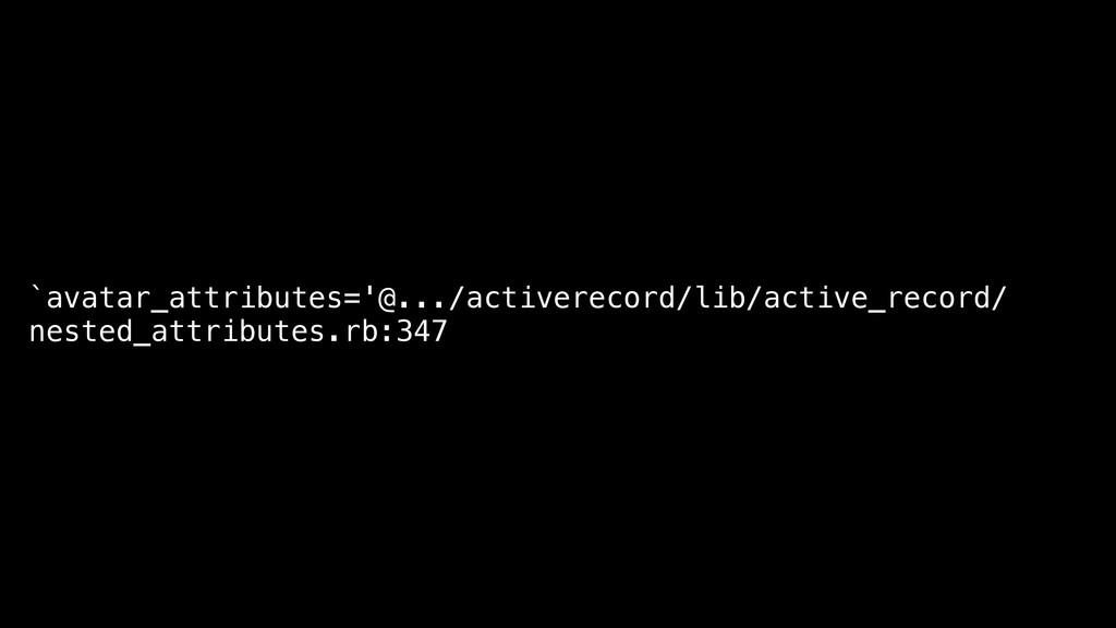 `avatar_attributes='@.../activerecord/lib/activ...