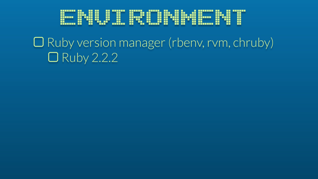 ENVIRONMENT $ Ruby version manager (rbenv, rvm,...