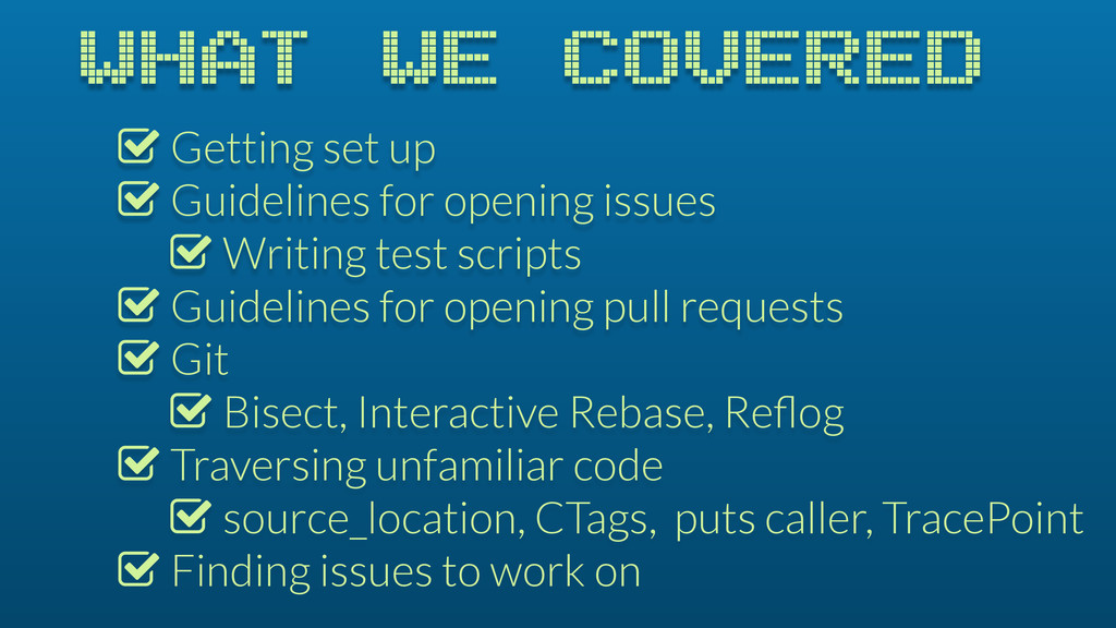 WHAT WE COVERED % Getting set up % Guidelines f...