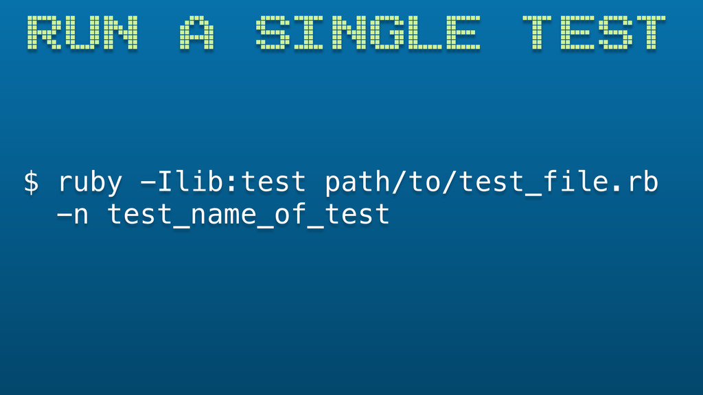 $ ruby -Ilib:test path/to/test_file.rb -n test_...