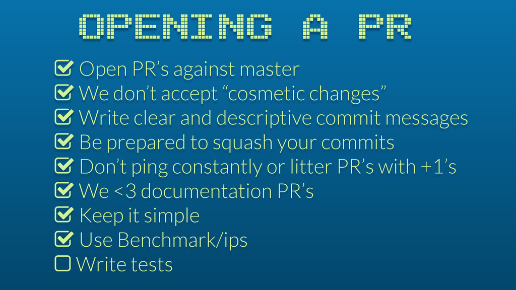 OPENING A PR % Open PR's against master % We do...