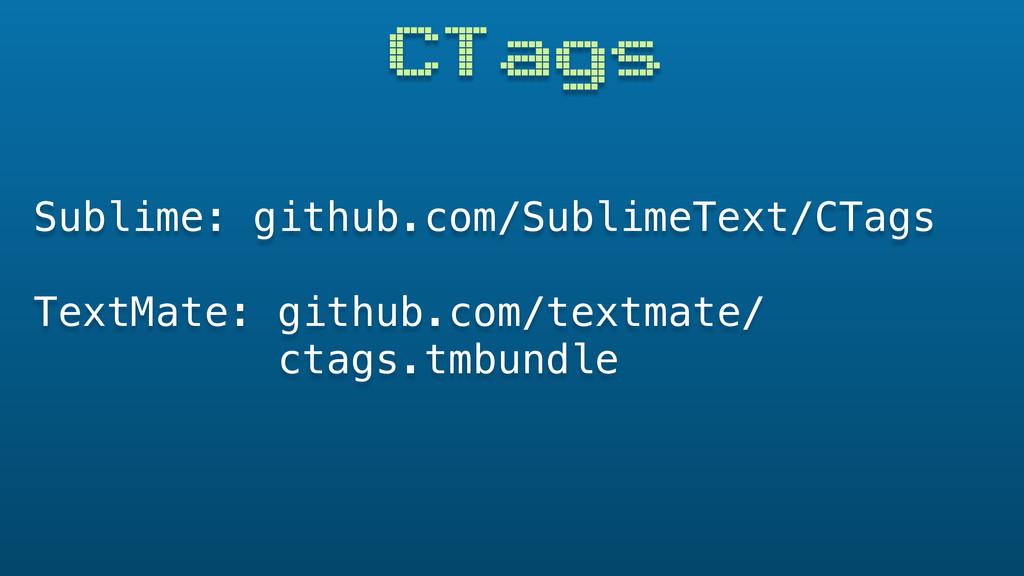 CTags Sublime: github.com/SublimeText/CTags Tex...