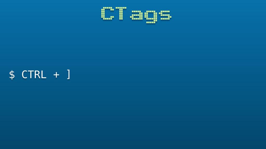 CTags $ CTRL + ]