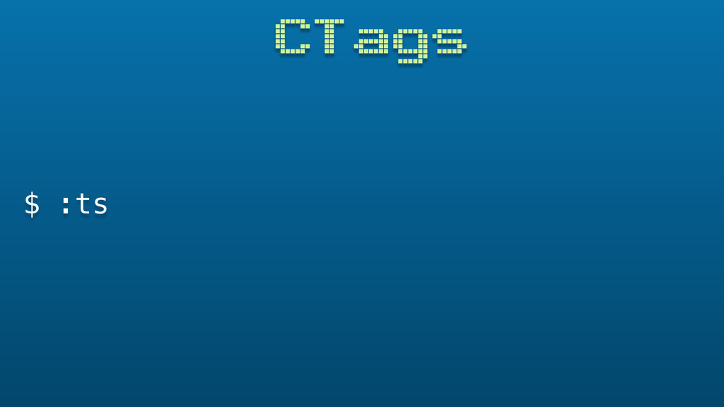 CTags $ :ts