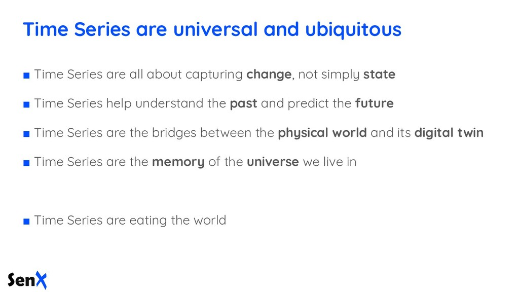 Time Series are universal and ubiquitous ■ Time...