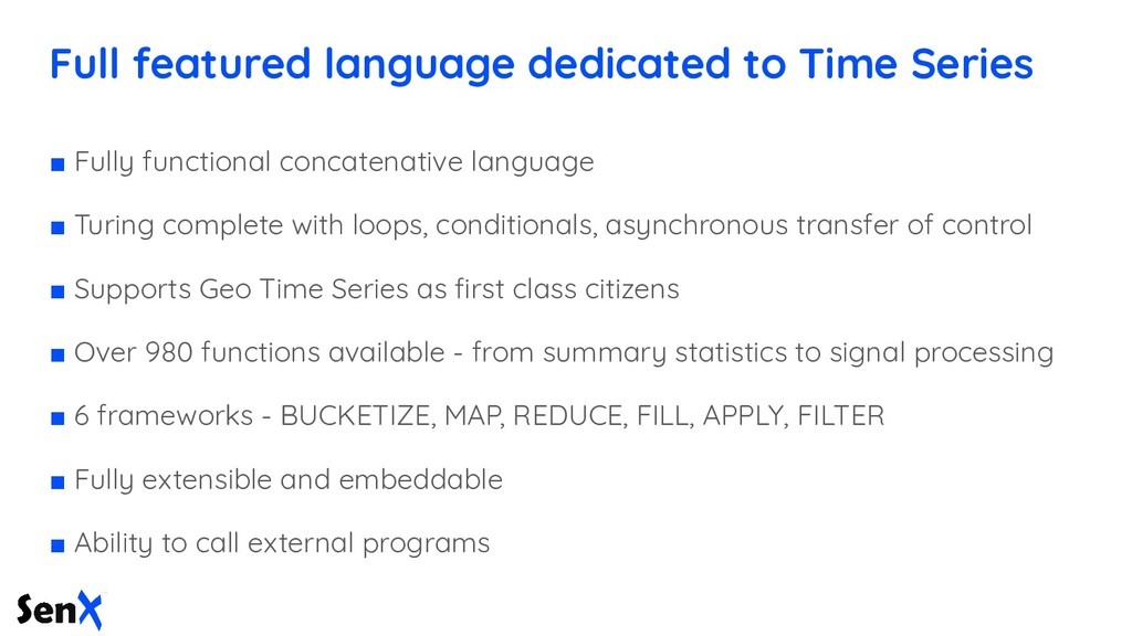 Full featured language dedicated to Time Series...