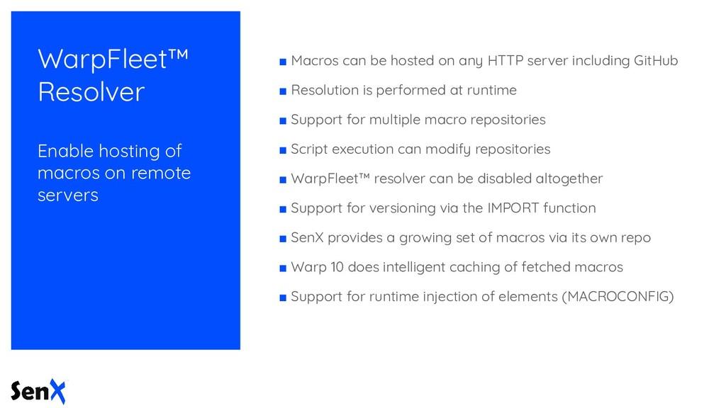 WarpFleet™ Resolver Enable hosting of macros on...