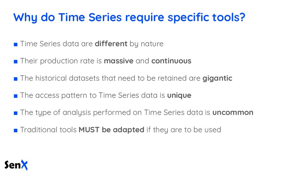 Why do Time Series require specific tools? ■ Tim...