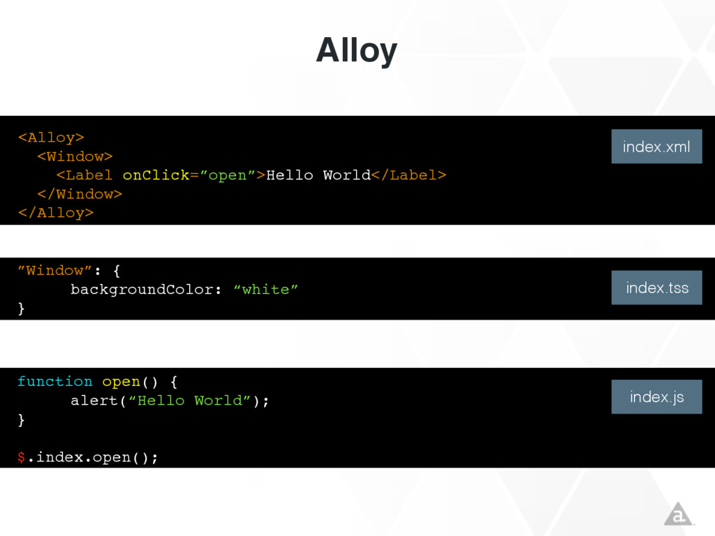 "<Alloy> <Window> <Label onClick=""open"">Hello Wo..."