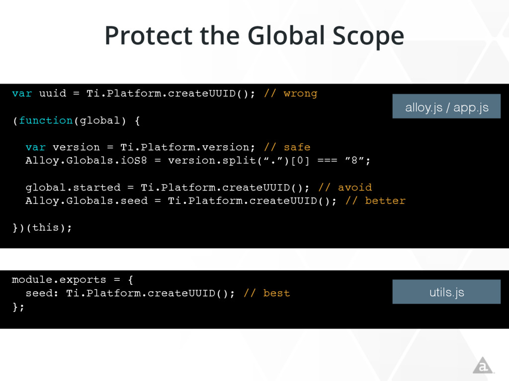 Protect the Global Scope var uuid = Ti.Platform...