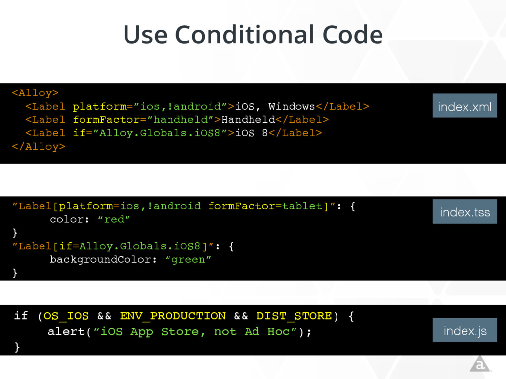 "Use Conditional Code <Alloy> <Label platform=""i..."