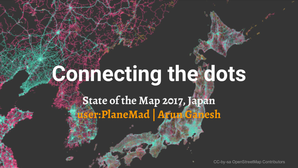 Connecting the dots State of the Map 2017, Japa...