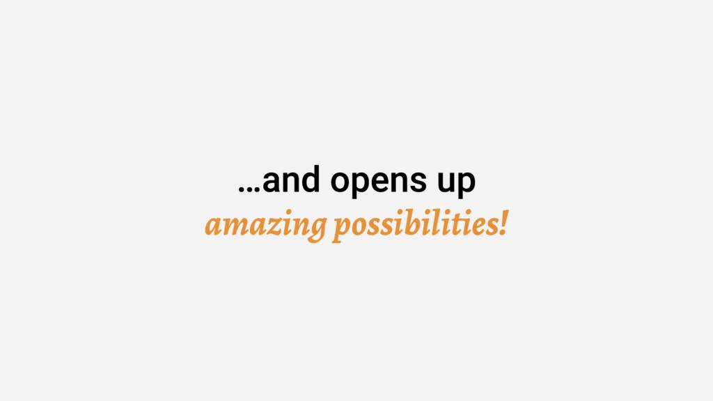 amazing possibilities!