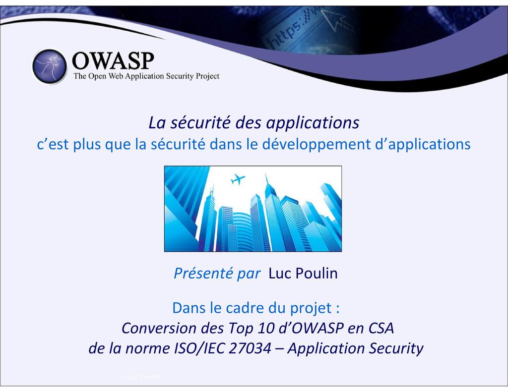 – Luc Poulin La sécurité des applications c'est...