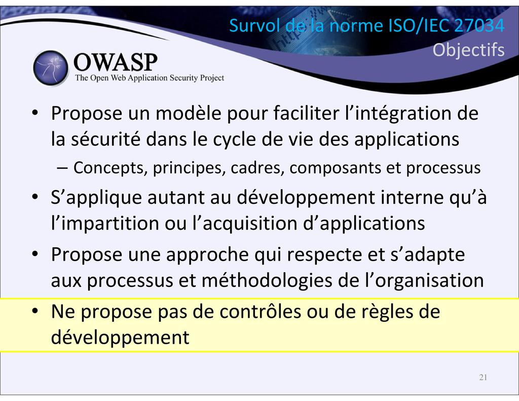 Survol de la norme ISO/IEC 27034 Objectifs • Pr...