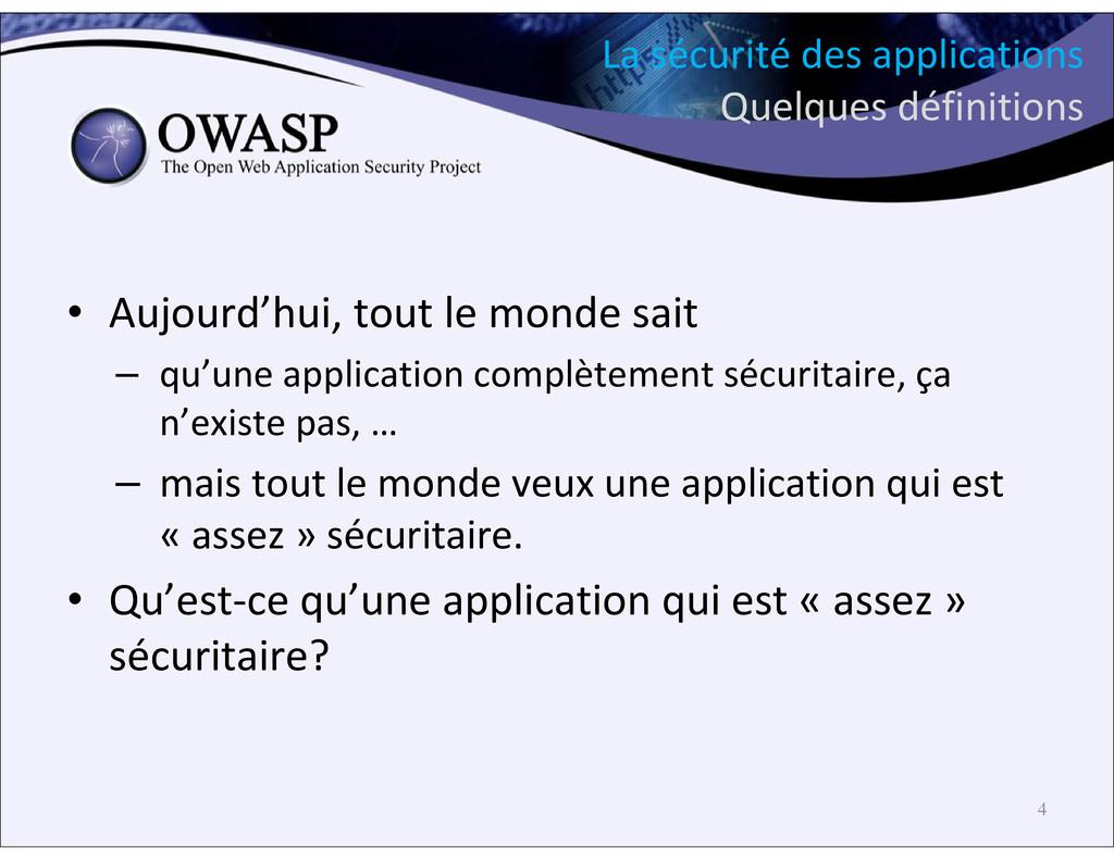 La sécurité des applications Quelques définitio...