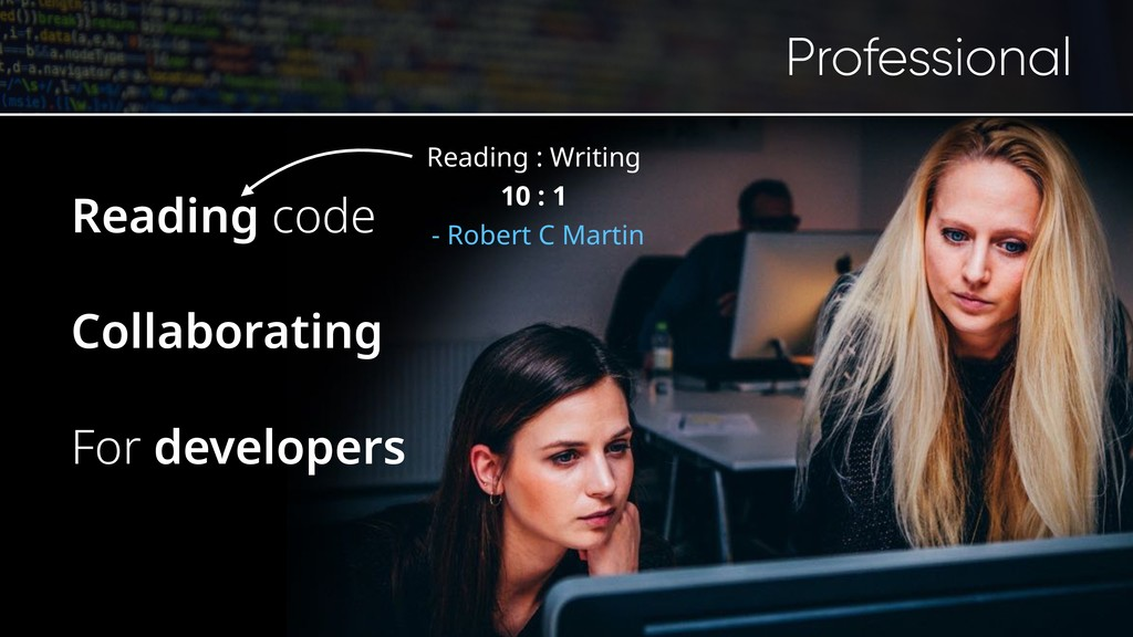 Reading code Collaborating For developers Profe...