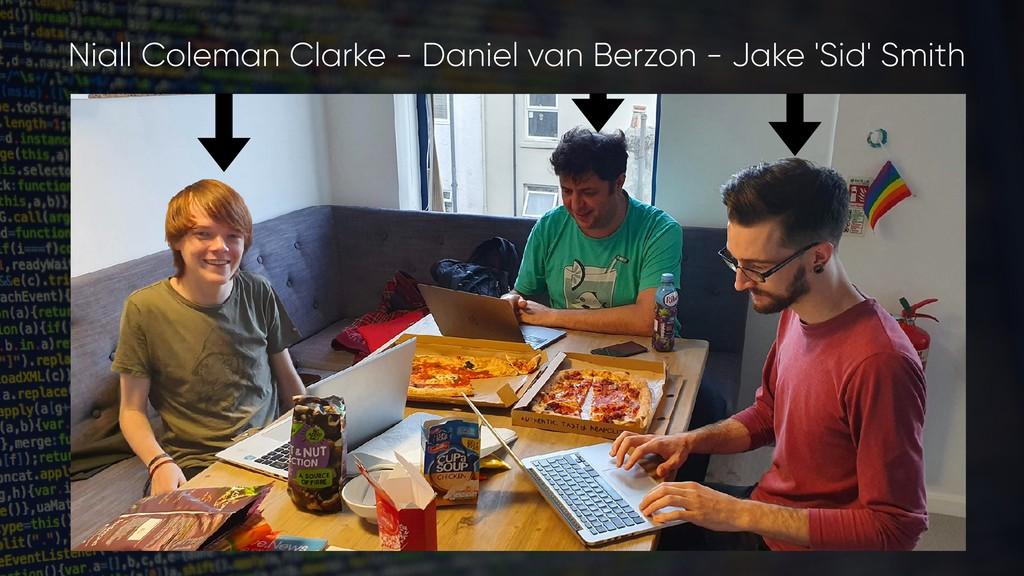 Niall Coleman Clarke - Daniel van Berzon - Jake...