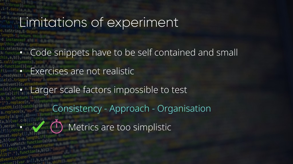 Limitations of experiment • Code snippets have ...