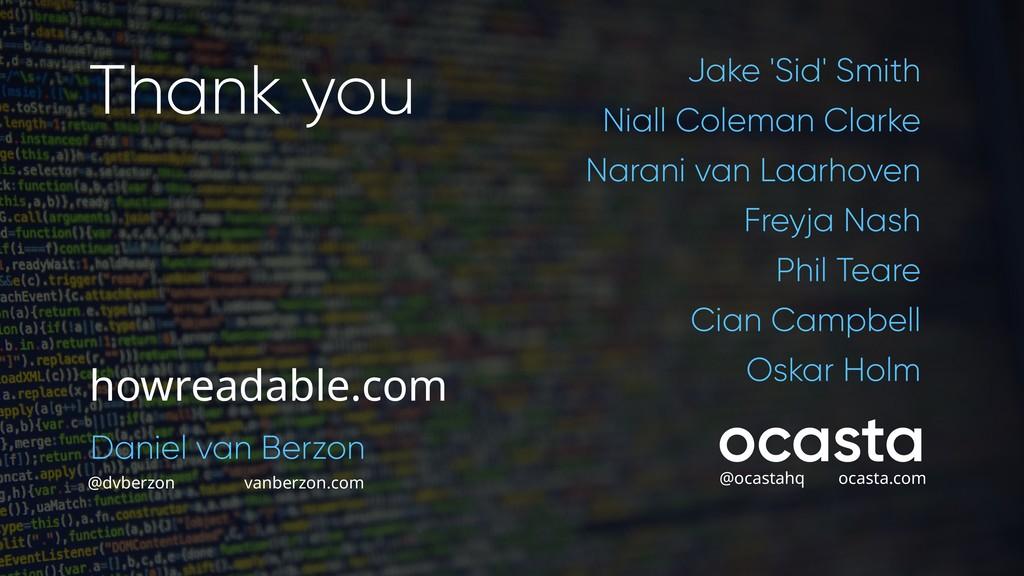 Thank Jake 'Sid' Smith Niall Coleman Clarke Nar...