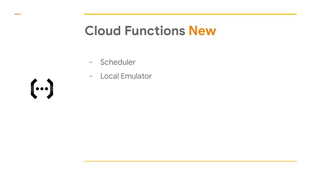 Cloud Functions New - Scheduler - Local Emulator