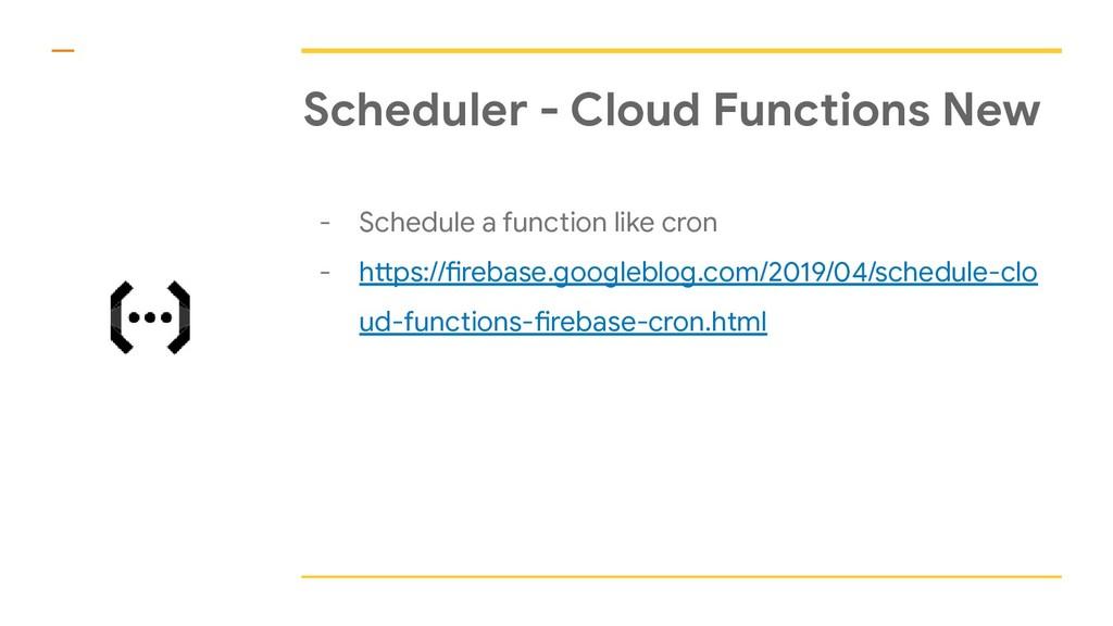 Scheduler - Cloud Functions New - Schedule a fu...