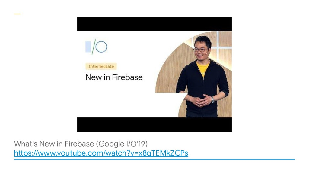 What's New in Firebase (Google I/O'19) https://...