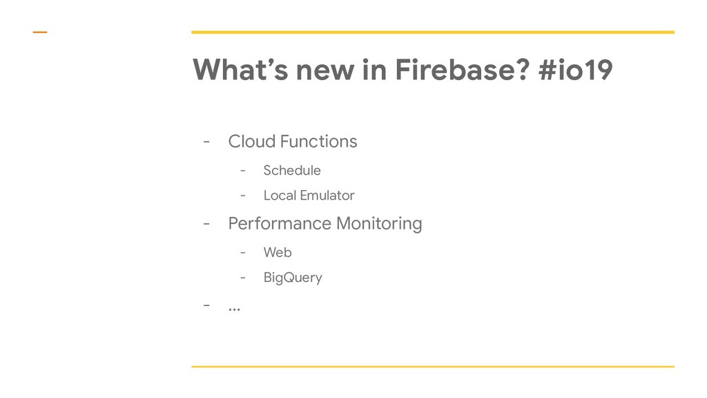 What's new in Firebase? #io19 - Cloud Functions...