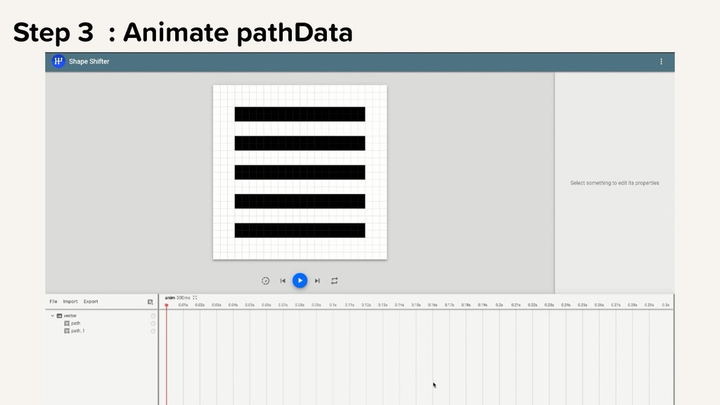 Step 3 : Animate pathData