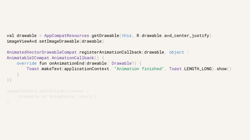 val drawable = AppCompatResources.getDrawable(t...