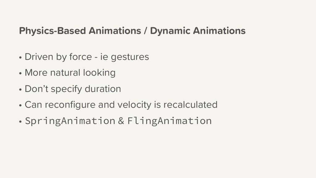 Physics-Based Animations / Dynamic Animations •...