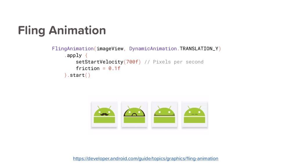 Fling Animation FlingAnimation(imageView, Dynam...