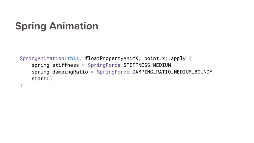 Spring Animation SpringAnimation(this, floatPro...