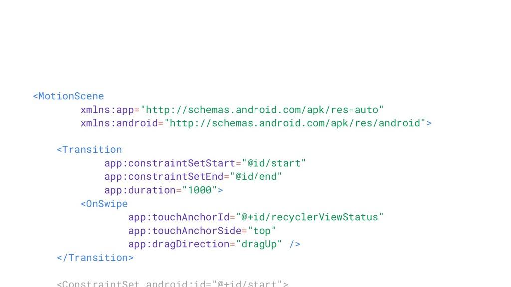 "<MotionScene xmlns:app=""http://schemas.android...."
