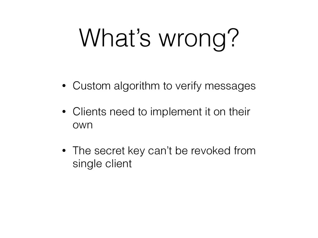 What's wrong? • Custom algorithm to verify mess...