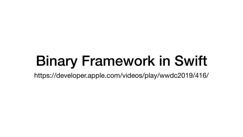 Binary Framework in Swift https://developer.app...
