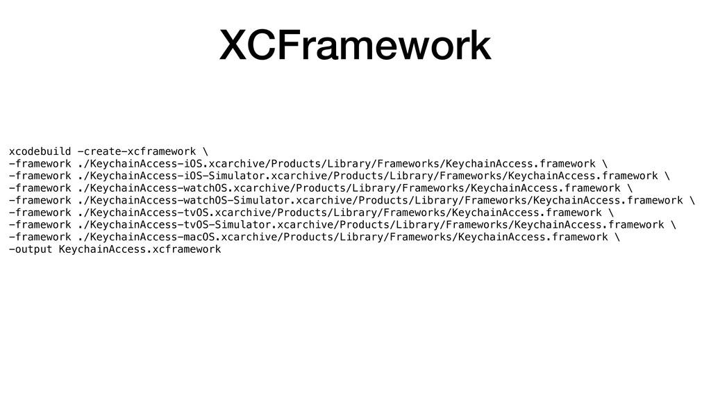 xcodebuild -create-xcframework \ -framework ./K...