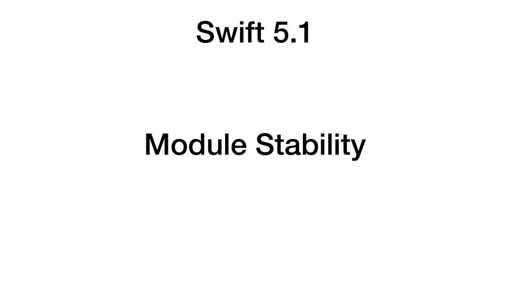 Swift 5.1 Module Stability