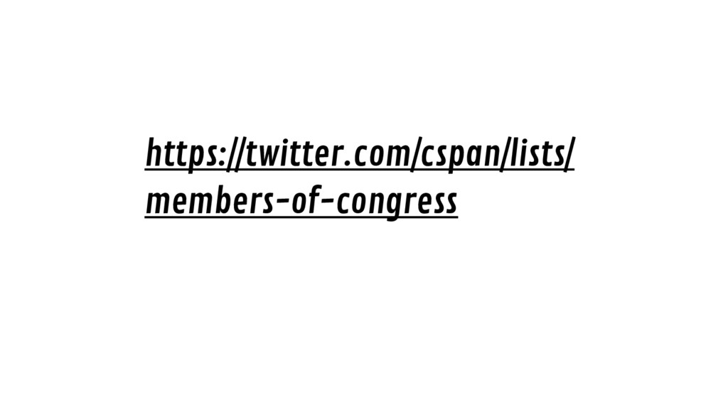 https://twitter.com/cspan/lists/ members-of-con...