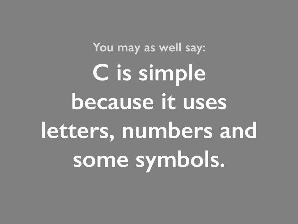 You may as well say: 