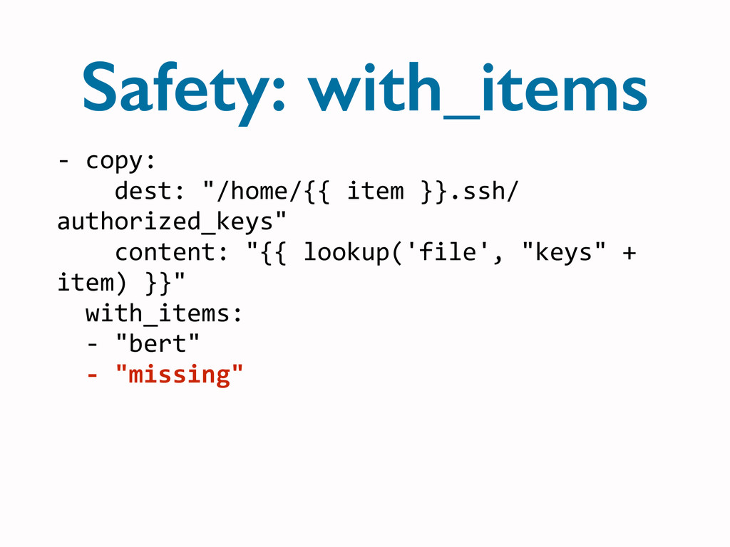 Safety: with_items -­‐	