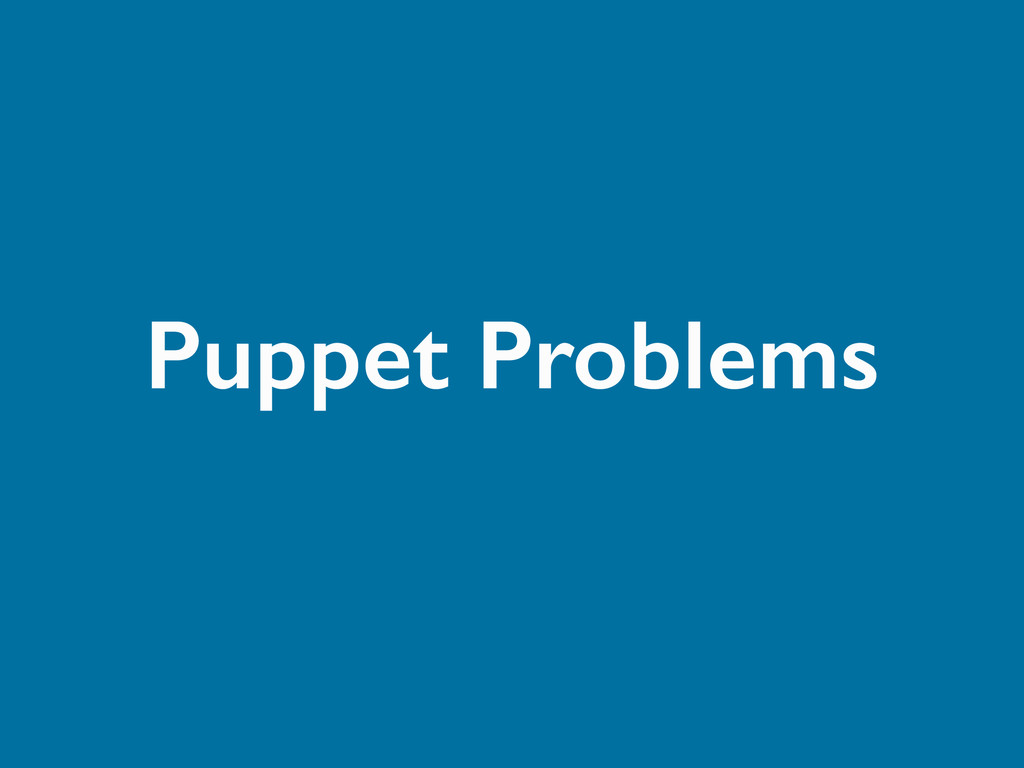 Puppet Problems