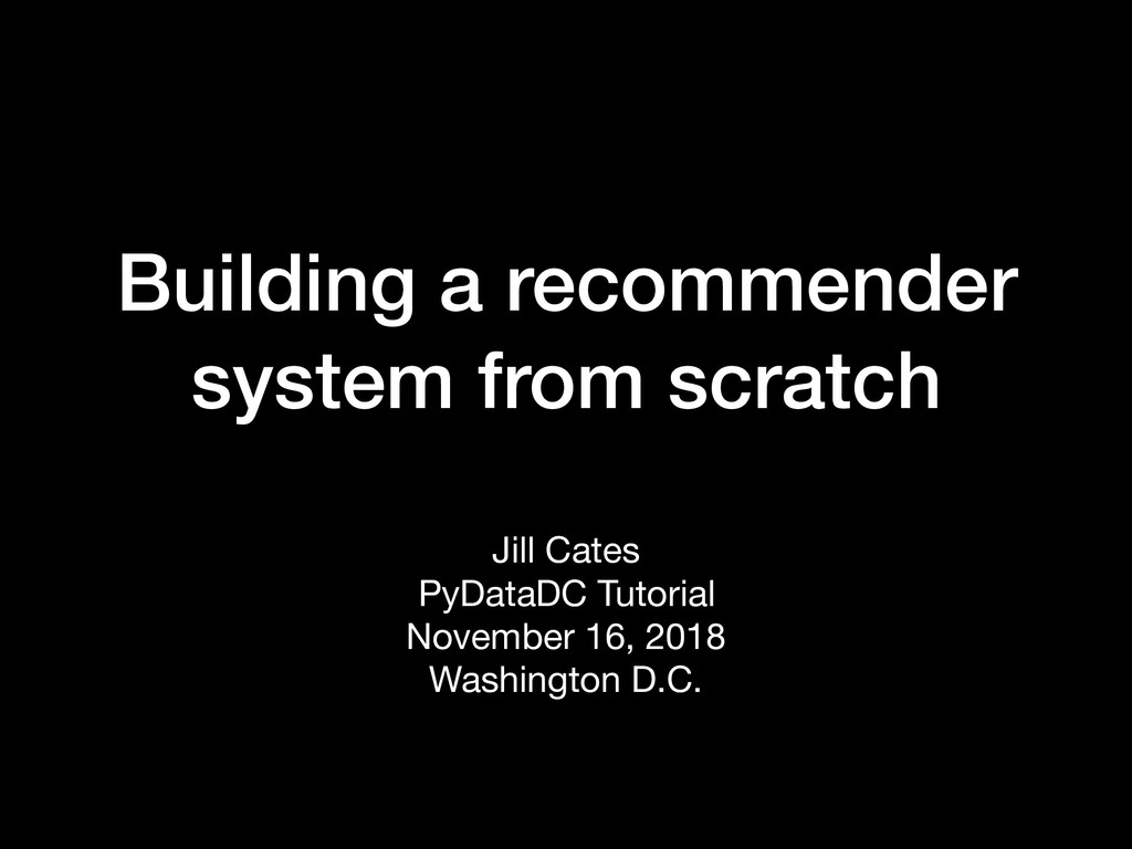 Building a recommender system from scratch Jill...