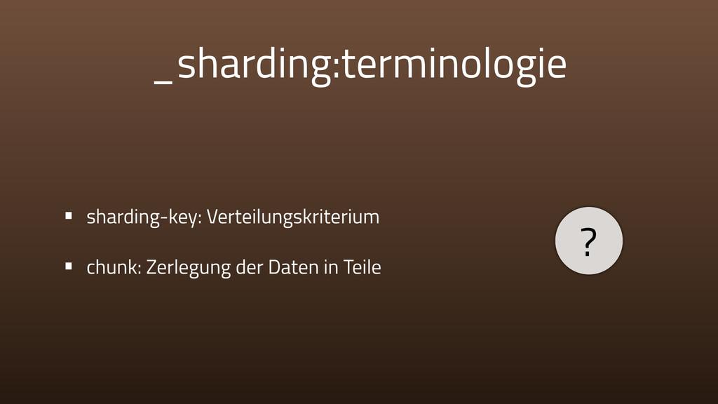 _sharding:terminologie • sharding-key: Verteilu...