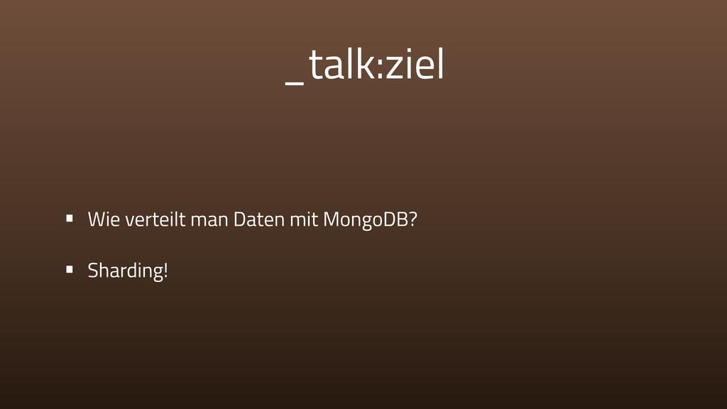 _talk:ziel • Wie verteilt man Daten mit MongoDB...