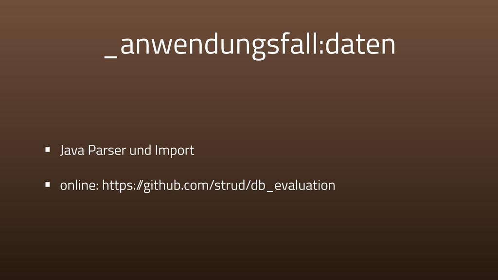 _anwendungsfall:daten • Java Parser und Import ...